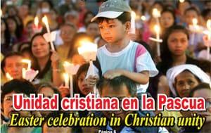Habrá unidad cristiana en las fiestas de Pascua